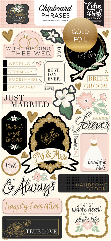 Wedding Day 6x13 Chipboard Phrases - Gold Foiled